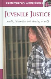 Juvenile Justice: A Reference Handbook