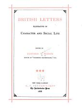 British Letters Illustrative of Character and Social Life: Volume 3