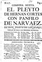 Comedia famosa. El Pleyto de Hernan Cortés con Panfilo de Narvaez. In verse