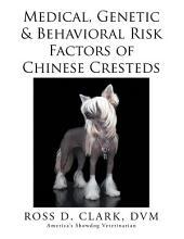 Medical, Genetic & Behavioral Risk Factors of Chinese Cresteds
