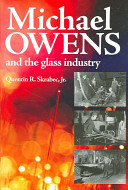 Michael Owens and the Glass Industry PDF