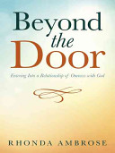 Beyond the Door: Entering Into a Relationship of Oneness with God