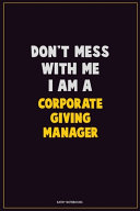 Don't Mess With Me, I Am A Corporate Giving Manager