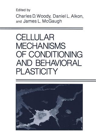 Cellular Mechanisms of Conditioning and Behavioral Plasticity PDF