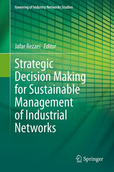 Strategic Decision Making for Sustainable Management of Industrial Networks PDF