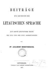 Beiträge zur Geschichte der litauischen Sprache, auf Grund litauischer Texte des 16. und des 17. Jahrhunderts