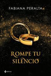 Rompe tu silencio: Rompe tu silencio