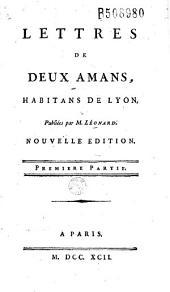 Lettres de deux amans, habitans de Lyon publiées par M. Léonard