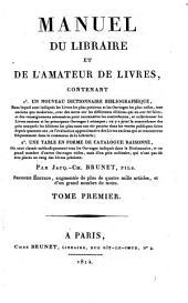 Manuel du libraire et de l'amateur de livres. 2. ed. augm: Volume1