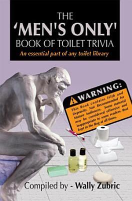 The    Men s Only  Book of Toilet Trivia PDF