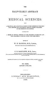 The Half-yearly Abstract of the Medical Sciences: Being a Digest of British and Continental Medicine, and of the Progess of Medicine and the Collateral Sciences: Volume 29