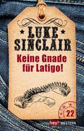 Keine Gnade für Latigo!: Luke Sinclair Western