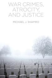 War Crimes Atrocity And Justice Book PDF