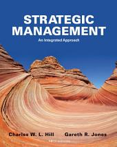 Strategic Management: An Integrated Approach: Edition 10