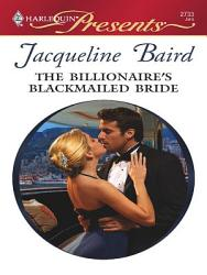 The Billionaire S Blackmailed Bride Book PDF