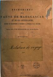 Recherches sur la faune de Madagascar et de ses dépendances: ptie. Relation de voyage, par F.P.L. Pollen