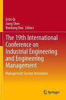 The 19th International Conference on Industrial Engineering and Engineering Management PDF