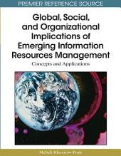 Global, Social, and Organizational Implications of Emerging Information Resources Management: Concepts and Applications: Concepts and Applications