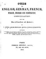 Guide to English, German, French, Italian, Spanish and Portuguese Conversation