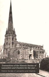 Transactions of the Historic Society of Lancashire and Cheshire: Volume 47