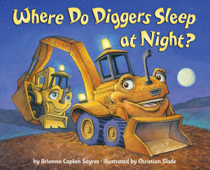Where Do Diggers Sleep at Night  Book