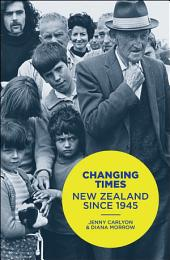 Changing Times: A History of New Zealand Since 1945