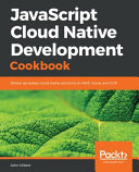JavaScript Cloud Native Development Cookbook PDF