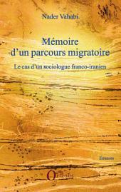 Mémoire d'un parcours migratoire: Le cas d'un sociologue franco-iranien