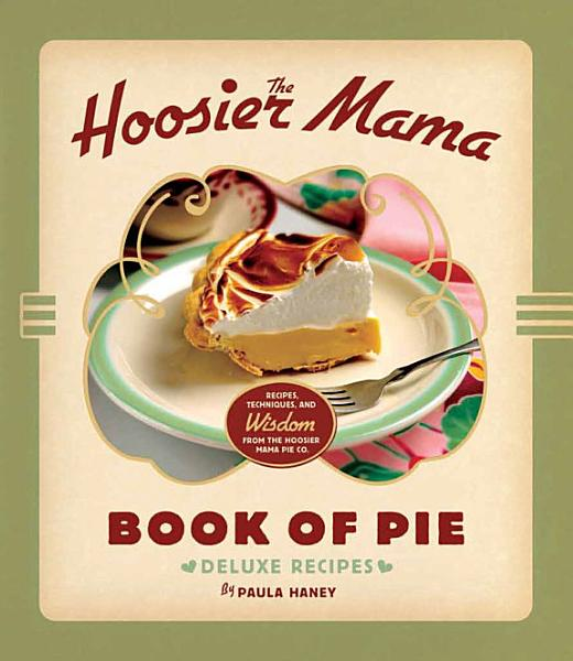 Download The Hoosier Mama Book of Pie Book