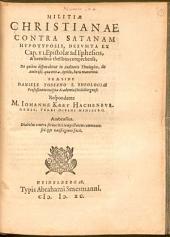 Militiae Christianae contra Satanam hypotyposis: Hypotyposis, Desumta ex Cap. VI. Epistolae ad Ephesios, & brevibus thesibus comprehensa