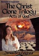 The Christ Clone Trilogy   Book Three PDF