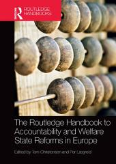 The Routledge Handbook to Accountability and Welfare State Reforms in Europe