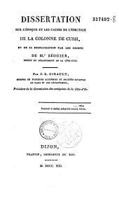 Dissertation sur l'époque et les causes de l'érection de la colonne de Cussi et de sa restauration par les ordres de M. Séguier,...