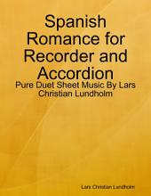 Spanish Romance for Recorder and Accordion - Pure Duet Sheet Music By Lars Christian Lundholm