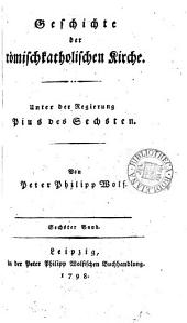 Geschichte der römischkatholischen Kirche: unter der Regierung Pius des Sechsten