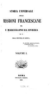 Storia universale delle missioni francescane: Volume 1
