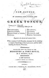 A New Method of Learning with Facility the Greek Tongue. ...: Trans. from the French of the Messieurs de Port Royal