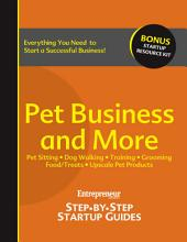 Pet Business and More: Step-by-Step Startup Guide
