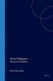 Ernst Thlmann: Mensch Und Mythos