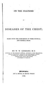 On the Diagnosis of Diseases of the Chest: Based Upon the Comparison of Their Physical and General Signs