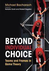 Beyond Individual Choice Book PDF