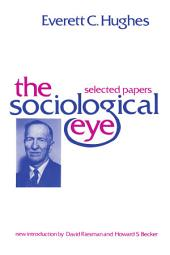 The Sociological Eye: Selected Papers