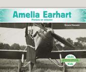 Amelia Earhart: Pionera En Aviación (Amelia Earhart: Aviation Pioneer)