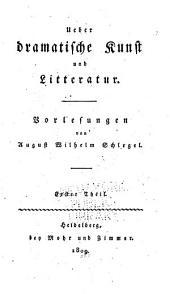 Ueber dramatische Kunst und Literatur: Vorlesungen, Band 1