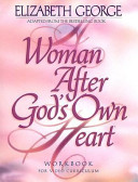 A Woman After God S Own Heart  A Bible Study Workbook