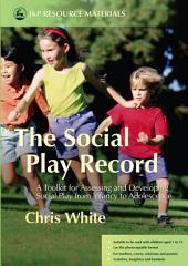 The Social Play Record: A Toolkit for Assessing and Developing Social Play from Infancy to Adolescence