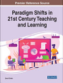 Paradigm Shifts in 21st Century Teaching and Learning