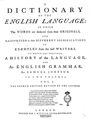 A Dictionary of the English Language  in Wich the Words are Deduced from Their Originals  and Illustrated in Their Different Significations by Examples from the Best Writers     By Samuel Johnson  In Two Volumes  Vol  1    2