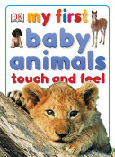 My First Baby Animals Touch and Feel