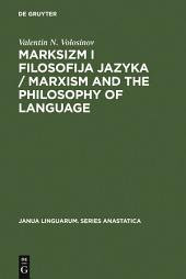 Marksizm i filosofija Jazyka / Marxism and the Philosophy of Language: Osnovnye problemy sociologiceskogo metoda v nauke o jazyke / Fundamental Problems of the Sociological Method in the Science of Language (Leningrad 1930)